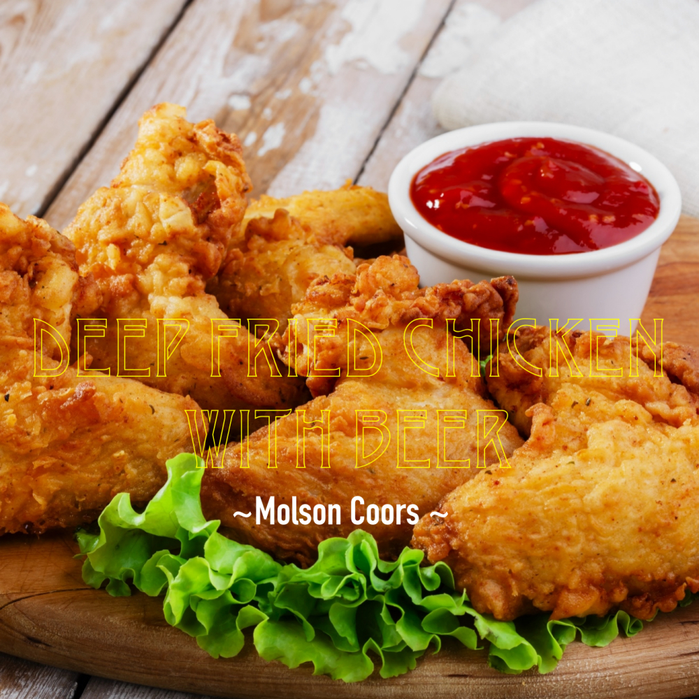 Molson Coors – Deep Fried Chicken with Beer