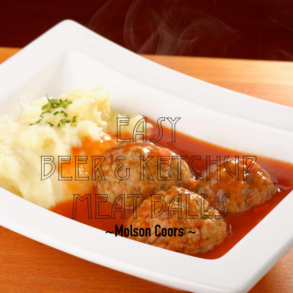 Molson Coors – Beer & Ketchup Meat Balls