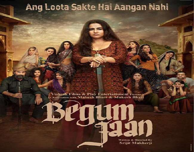 Begum Jaan – The Review by Bhavana Kant