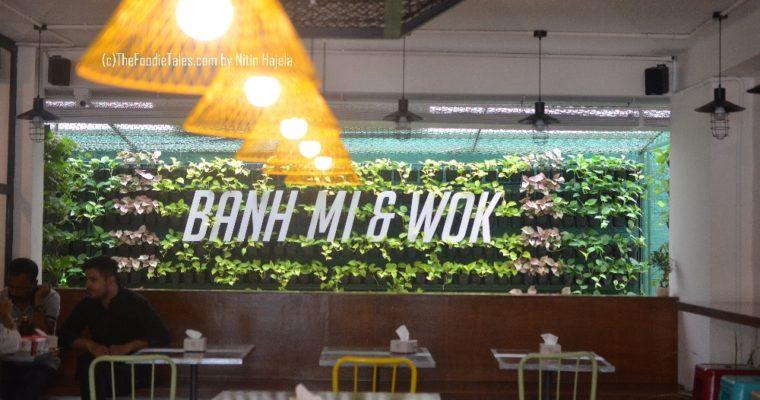 Restaurant Review : Banh Mi and Wok, Bangalore