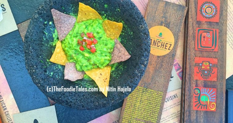 Restaurant Review : Best of Mexican food at SANCHEZ , Bangalore | India