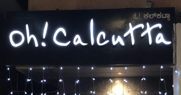 Restaurant Review :Oh Calcutta – Experience Kolkata in Bangalore | India