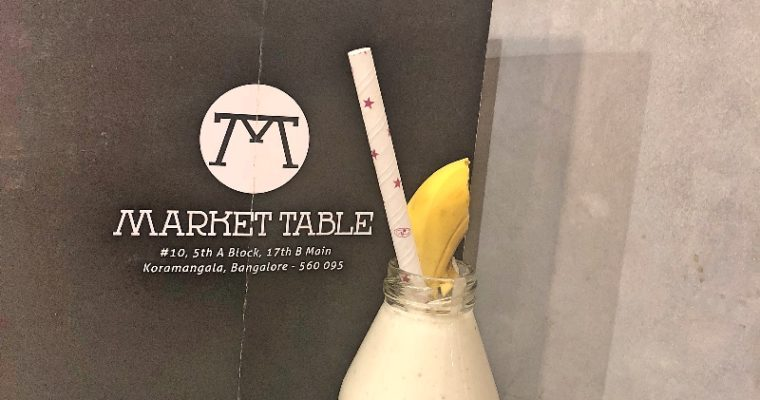 Restaurant review: Market Table – From Farm to table eating , Bangalore | India