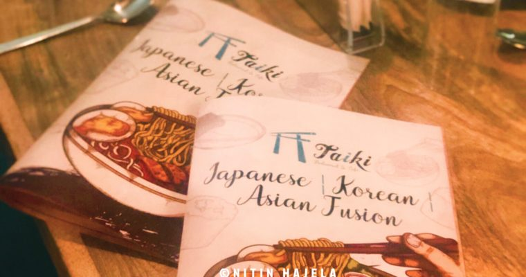 Restaurant review : Welcome to Taiki  – the Japanese & Korean inspired culinary destination in Indira Nagar, Bangalore | India